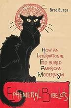 Ephemeral Bibelots: How an International Fad Buried American Modernism (Hopkins Studies in Modernism)