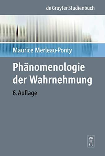 Phänomenologie der Wahrnehmung (Phänomenologisch-psychologische Forschungen, 7, Band 7)