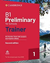 Preliminary for Schools Trainer 1 for the revised exam Second edition: Six Practice Tests with Answers and Teacher's Notes with Downloadable Audio