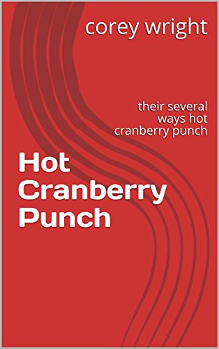 Hot Cranberry Punch: their several ways hot cranberry punch (hot  cranberry punch 11) (English Edition)