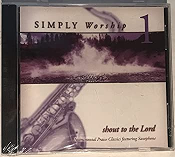 Audio CD Simply Worship 1 Shout to the Lord Instrumental Praise Classics Featuring Saxophone Book