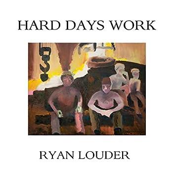 Hard Days Work