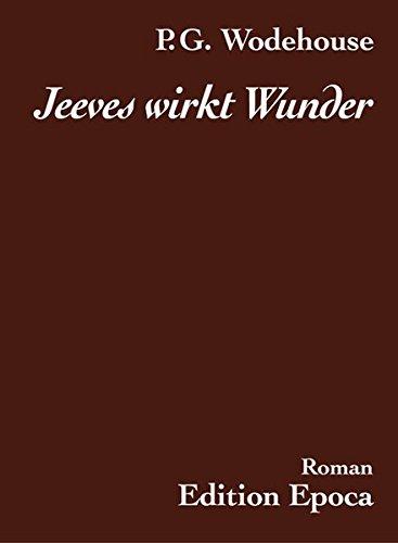 Jeeves wirkt Wunder: Roman