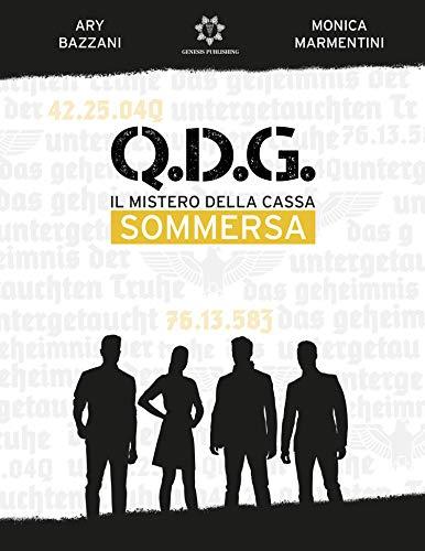 Q.D.G. - Il mistero della cassa sommersa di [Monica Marmentini, Ary Bazzani]