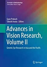 Advances in Vision Research, Volume II: Genetic Eye Research in Asia and the Pacific (Essentials in Ophthalmology)