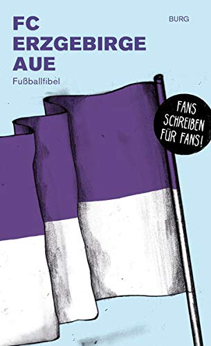 FC Erzgebirge Aue: Fußballfibel