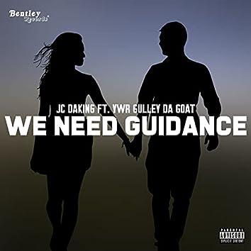 We Need Guidance (Prod. By Lokki)