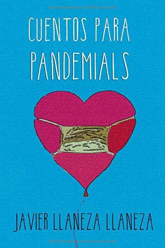 Cuentos Para Pandemials: Colección de Cuentos Para Tiempos de Coronavirus