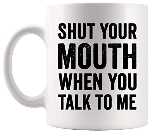 Taza de sarcasmo Taza Taza divertida Cállate la boca cuando me hables Divertido juego de palabras de sarcasmo Tazas de 11 oz