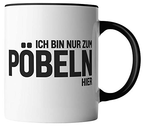 vanVerden Tasse - Ich Bin Nur Zum Pöbeln Hier - beidseitig Bedruckt - Geschenk Idee Kaffeetassen mit Spruch, Tassenfarbe:Weiß/Schwarz