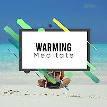 #Warming Meditate