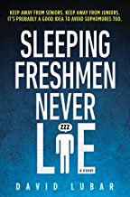 Sleeping Freshmen Never Lie[SLEEPING FRESHMEN NEVER LI][Paperback]