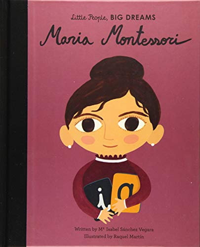 MARIA MONTESSORI (Little People, Big Dreams, Band 23)