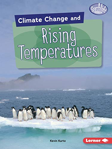 Climate Change and Rising Temperatures (Searchlight Books (Tm) -- Climate Change)