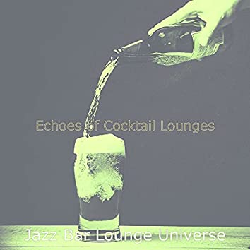 Echoes of Cocktail Lounges