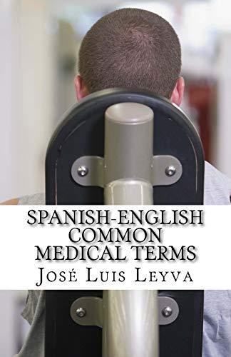 Spanish-English Common Medical Terms: English-Spanish MEDICAL Glossary download ebooks PDF Books