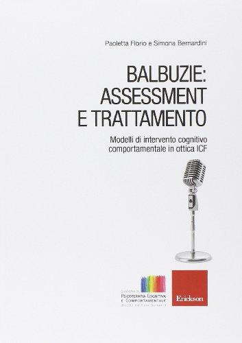 Balbuzie: asssessment e trattamento. Modelli di intervento cognitivo comportamentale in ottica ICF