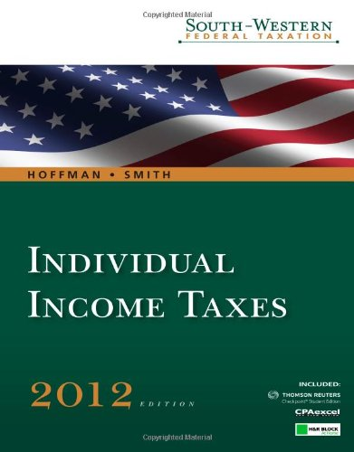 Individual Income Taxes 2012 (WEST FEDERAL TAXATION INDIVIDUAL INCOME TAXES)