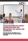 Características socio-profesionales de docentes en zonas de conflicto: Caso El Carmen de Bolívar en la subregión de Los Montes de María, Colombia