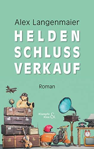 Heldenschlussverkauf: Roman