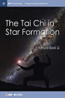 The Tai Chi in Star Formation (Iop Concise Physics)