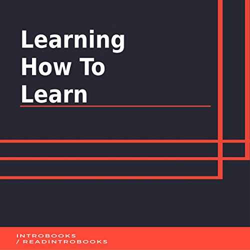Learning How to Learn                   By:                                                                                                                                 IntroBooks                               Narrated by:                                                                                                                                 Andrea Giordani                      Length: 41 mins     Not rated yet     Overall 0.0