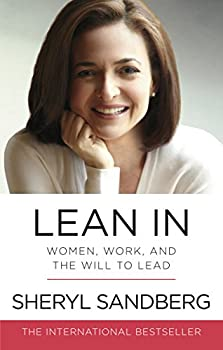Cover image of Lean In: Women, Work, and the Will to Lead