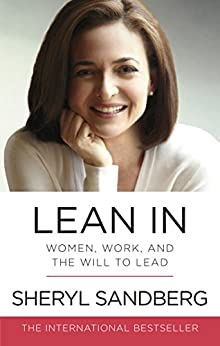 [Sheryl Sandberg]のLean In: Women, Work, and the Will to Lead (English Edition)