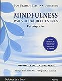 Mindfulness para reducir el estrés Ed. ampliada y revisada: Una guía práctica (Biblioteca de la Salud)