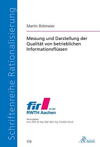 Messung und Darstellung der Qualität von betrieblichen Informationsflüssen (Schriftenreihe Rationalisierung)