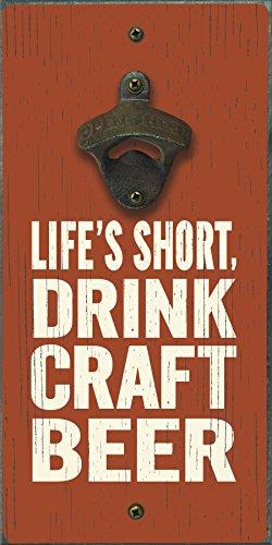 Mi palabra. Corto de la vida, bebida Craft–Abridor de botella de cerveza–6x 12