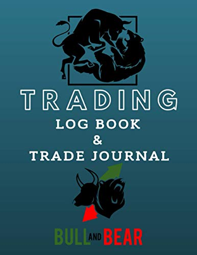 Trading Log Book & Trade Journal: Stock Trading Notebook for Active Stock Market Traders and Investors