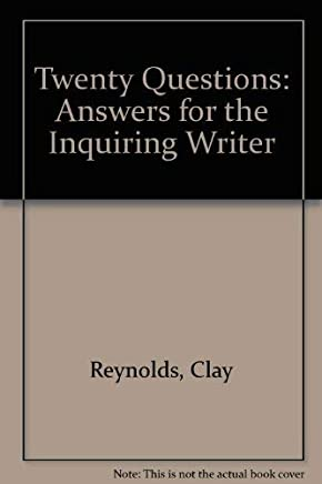 Twenty Questions: Answers for the Inquiring Writer