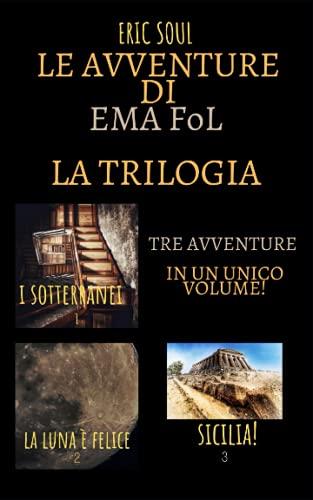 Le Avventure di Ema FoL: La Trilogia