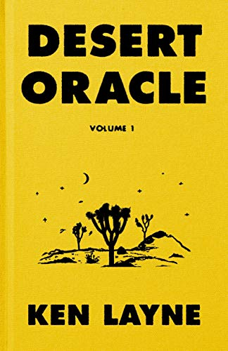 Desert Oracle: Volume 1: Strange True Tales from the American Southwest