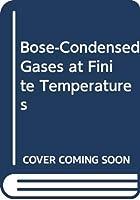 Bose-Condensed Gases at Finite Temperatures