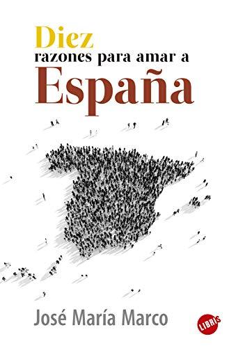 Diez razones para amar a España eBook: Marco, José María: Amazon ...