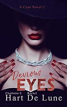 Devious Eyes (A Cane Novel Book 2) by [Charlotte E Hart, Rachel De Lune]