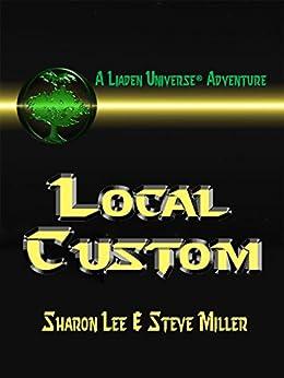 Local Custom (Liaden Universe Book 5) by [Sharon Lee, Steve Miller]