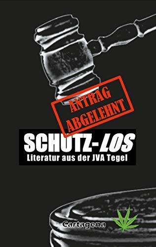 Schutz-Los: Literatur aus der JVA Tegel (German Edition)
