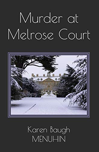 Compare Textbook Prices for Murder at Melrose Court: A Country House Christmas Murder Heathcliff Lennox  ISBN 9781790745425 by Menuhin, Karen