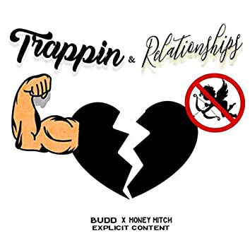 Trappin' & Relationships