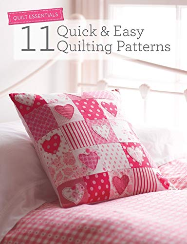 Quilt Essentials: 11 Quick & Easy Quilting Patterns