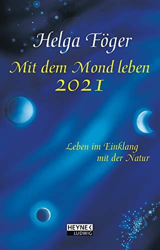 Mit dem Mond leben 2021: Leben im Einklang mit der Natur - Taschenkalender 10,0 x 15,5 cm