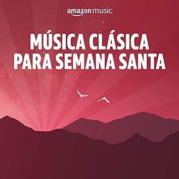 Música Clásica para Semana Santa