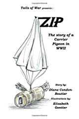 Zip: The Story of a Carrier Pigeon in WWII Paperback