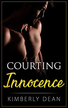 Courting Innocence (The Courting Series Book 2) by [Kimberly Dean]
