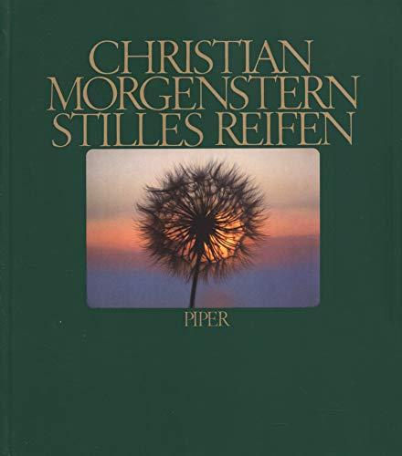 Stilles Reifen : Neue Ausw. [Hrsg. von Margareta Morgenstern]