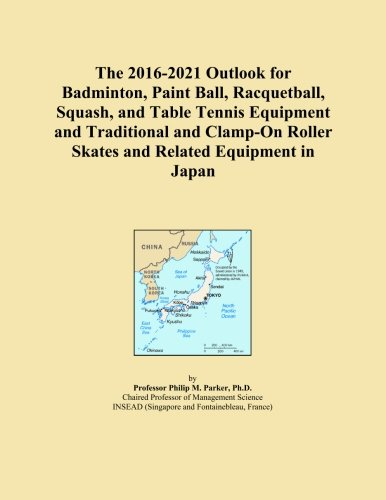 The 2016-2021 Outlook for Badmin...