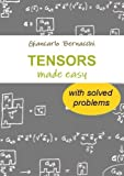 TENSORS made easy with SOLVED PROBLEMS by Giancarlo Bernacchi(2017-05-14) - lulu.com - 14/05/2017